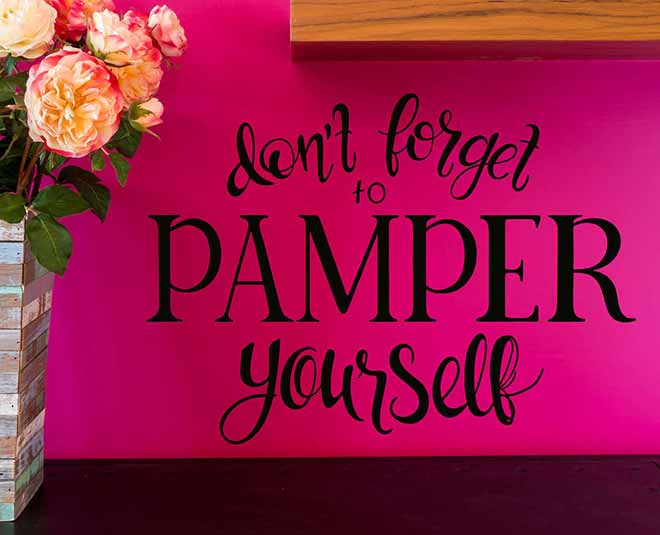 Pampering yourself is important